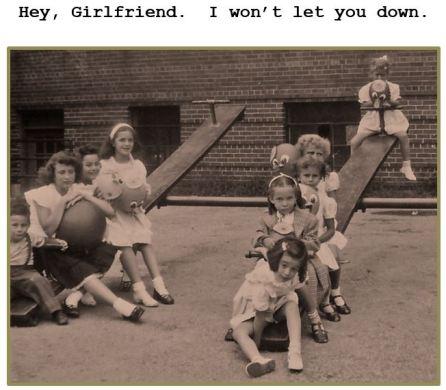 Girlfriend Won't Let You Down